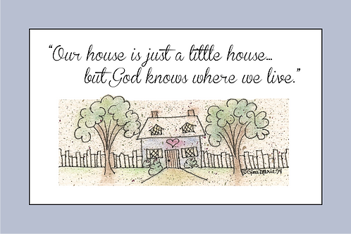 God Knows Where We Live 4x6 Printable Wall / Framed Art