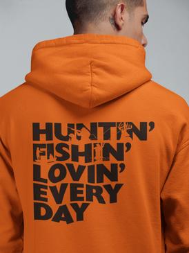 Huntin' Fishin' Lovin' Every Day Back Ho