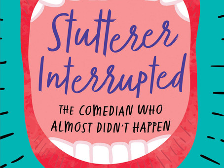 """Stutterer Interrupted: The Comedian that Almost Didn't Happen"": Book Review By A Stutterer"