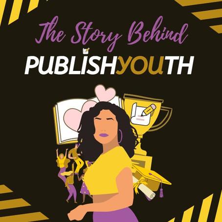 "The Story Behind ""publishYOUth"""