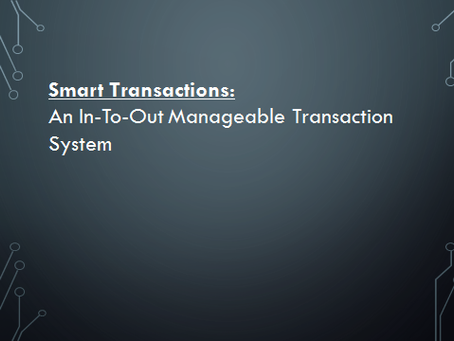 Smart Transactions: An In-To-Out Manageable Transaction System