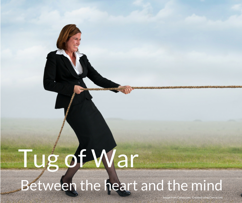 Tug of War between the heart and the mind