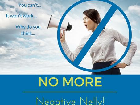 No more negative nelly