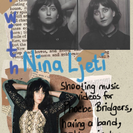 A Conversation With: Nina Ljeti About Directing Music Videos, Having A Band and Her Creative Path