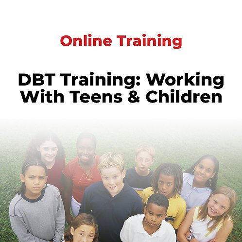 DBT Training: Working With Teens & Children