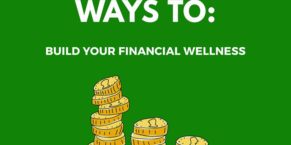 PRACTICAL WAYS TO: Build Your Financial Wellness