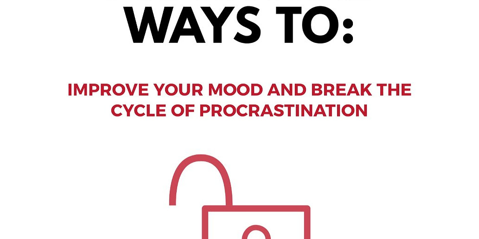 PRACTICAL WAYS TO: Improve Your Mood and Break The Cycle of Procrastination