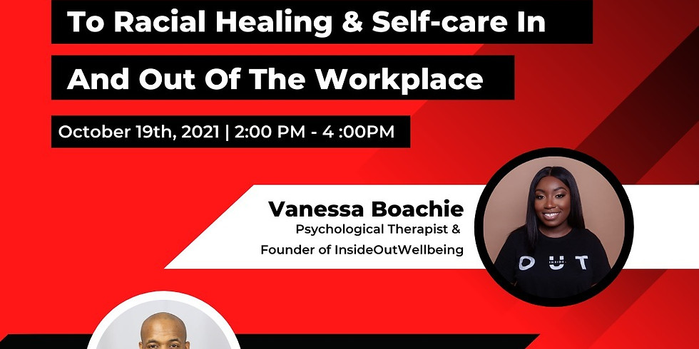 Navigating Through Racial Trauma To Racial Healing & Self-care In And Out Of The Workplace with Tesco