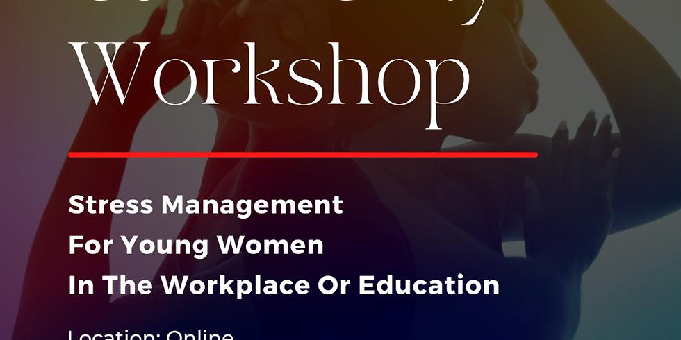 Stress management for young women in the workplace or in education