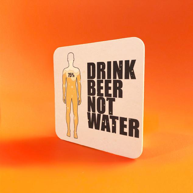 Drink Beer Not water