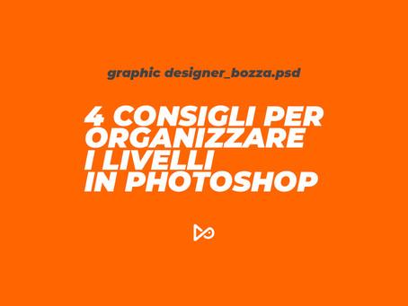 4 consigli per organizzare i livelli in Photoshop