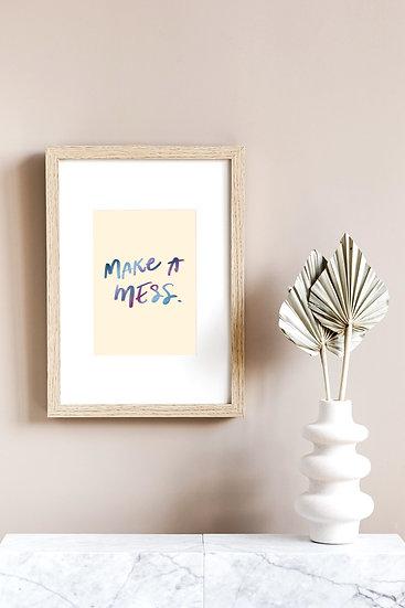 Make a Mess Print