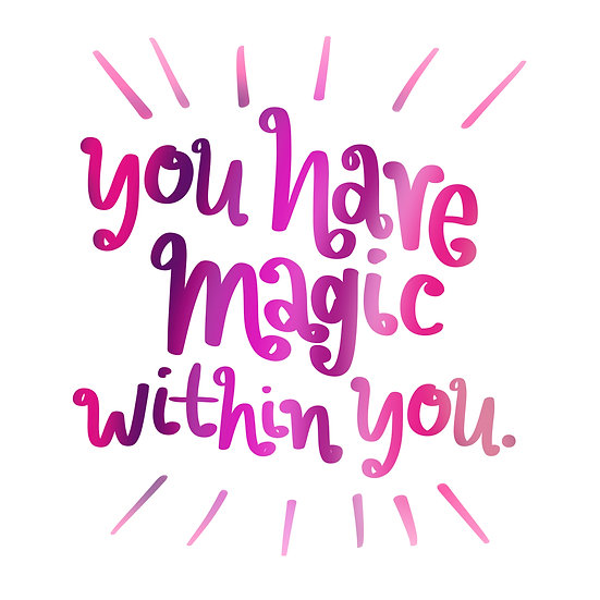 You Have Magic Within You Print