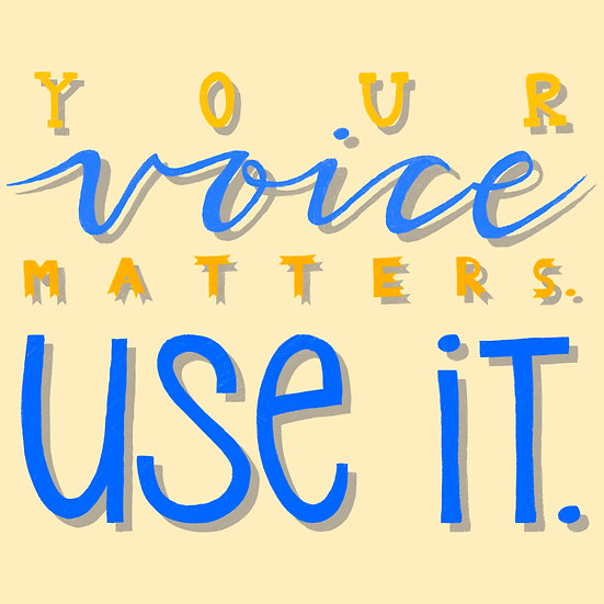 Your Voice Matters Print