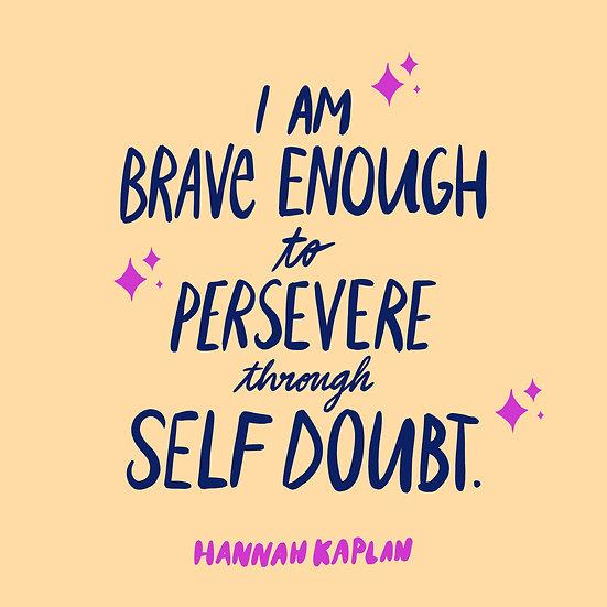 I Am Brave Enough Print