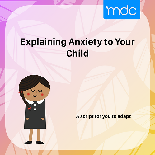 Explaining Anxiety to your Child