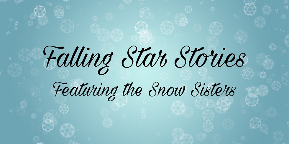 Falling Star Stories - Featuring the Snow Sisters