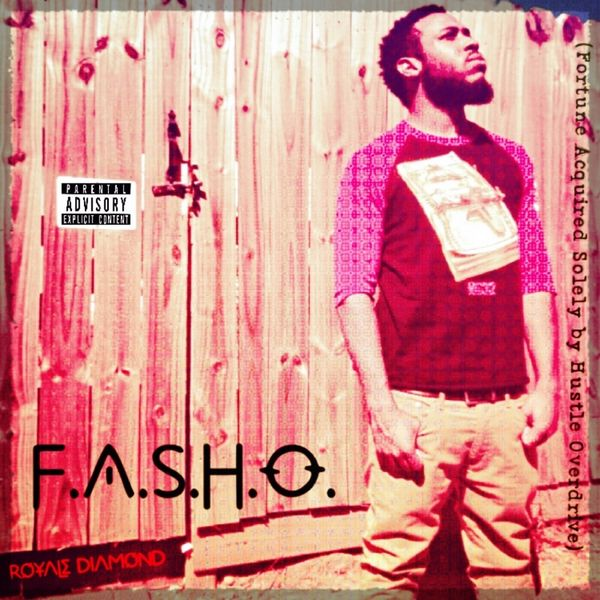 Royale Diamond- F.A.S.H.O