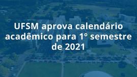 UFSM aprova calendário acadêmico para 2021