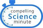 Compelling Science Minute