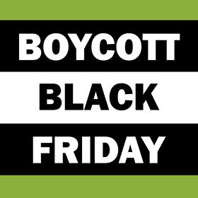 Boycott Black Friday!