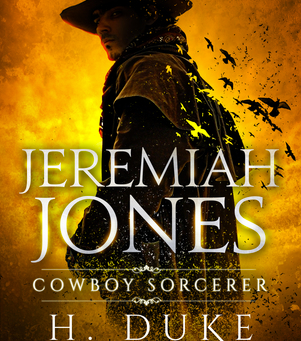 Jeremiah Jones, Cowboy Sorcerer: Author Interview with H. Duke