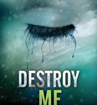 Book Review: DESTROY ME and FRACTURE ME by Tahereh Mafi