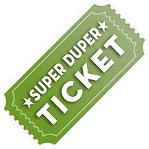 Super Duper Ticket