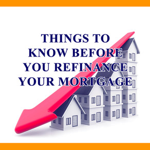 Things to Know Before You Refinance Your Mortgage