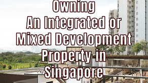 Benefits of Owning an Integrated or Mixed Development Property in Singapore