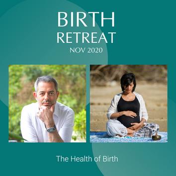 Birth Retreat Nov 2020 - The Health of Birth