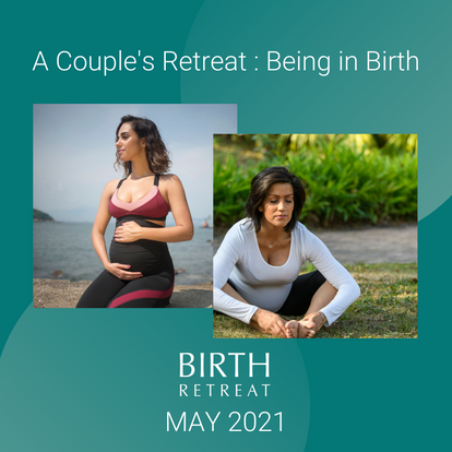Birth Retreat May 21