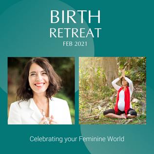Birth Retreat Feb 2021 - Celebrating your Feminine World