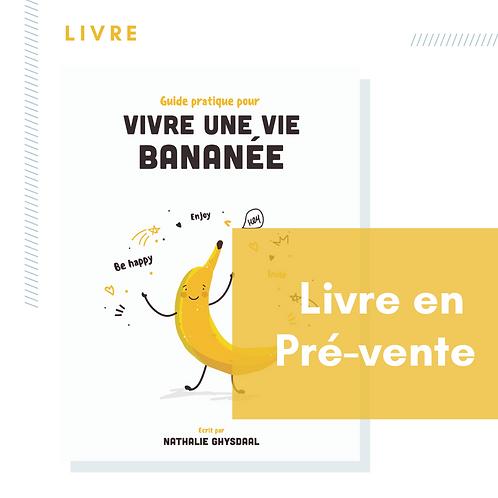 """Livre """"Vivre une vie Bananée"""""""
