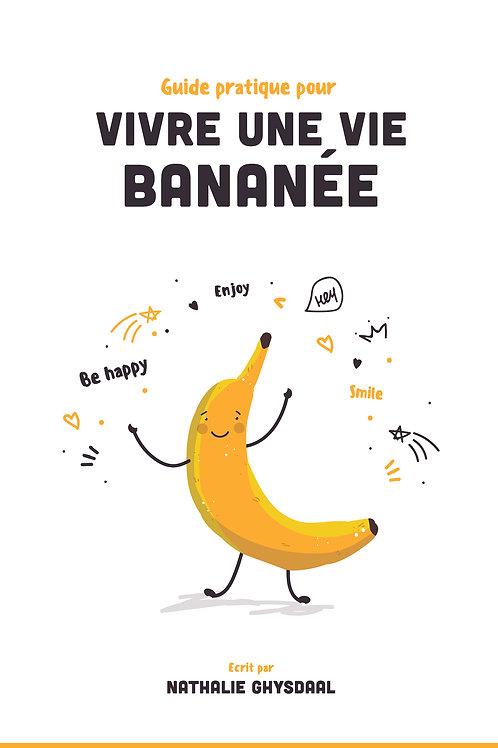 """Livre """"Vivre une vie Bananée"""" Version Pdf"""