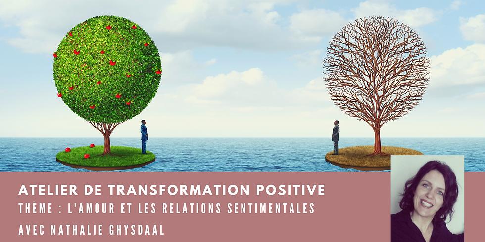 Atelier de transformation positive - Thème : Amour et relations sentimentales