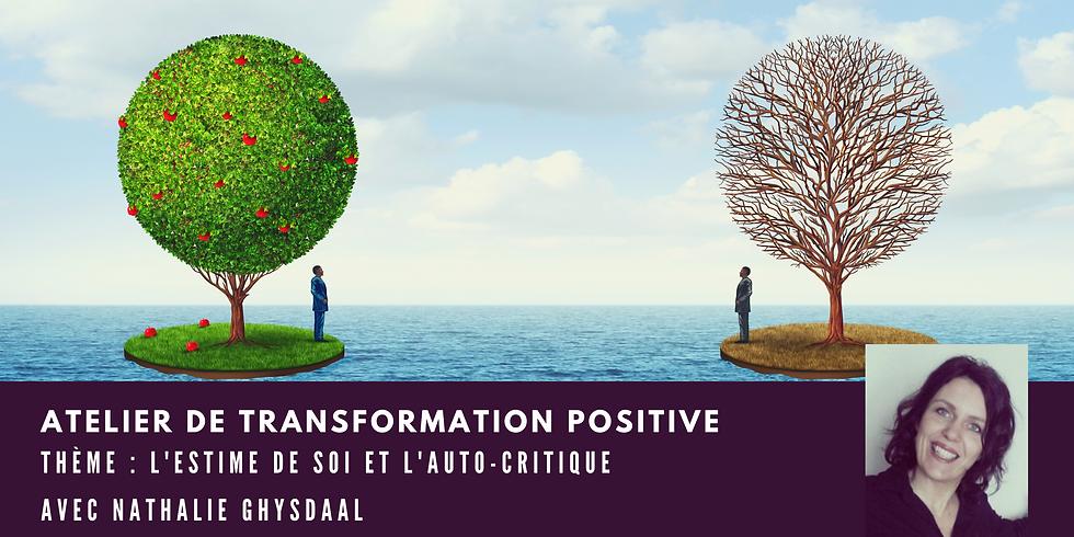 Atelier de transformation positive - Thème : L'estime de soi et l'auto-critique