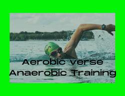 Aerobic verse Anaerobic