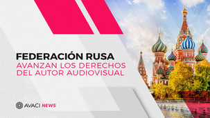 Federación Rusa: Avanzan los derechos del Autor Audiovisual