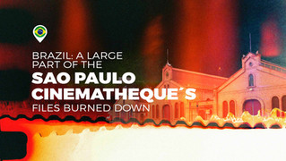 Brazil: a large part of the Sao Paulo Cinematheque's files burned down