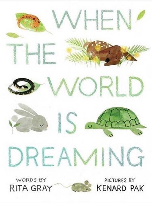 When the world is dreaming (Rita Gray)