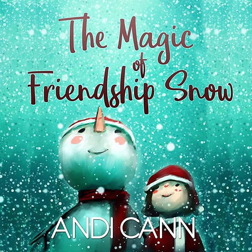 The magic of friendship snow (Andi Cann)