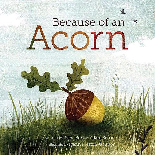 Because of an Acorn (Lola M. Schaefer and Adam Schaefer)