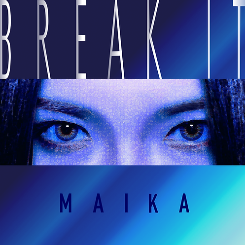 MAIKA BREAK IT