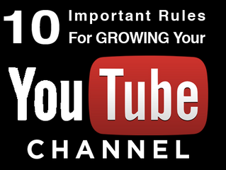 10 Important Rules for Growing your YouTube Channel