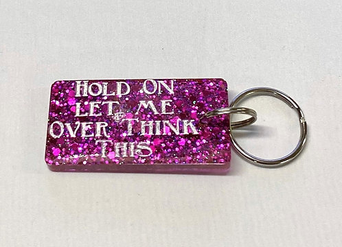 Over Think Key Chain