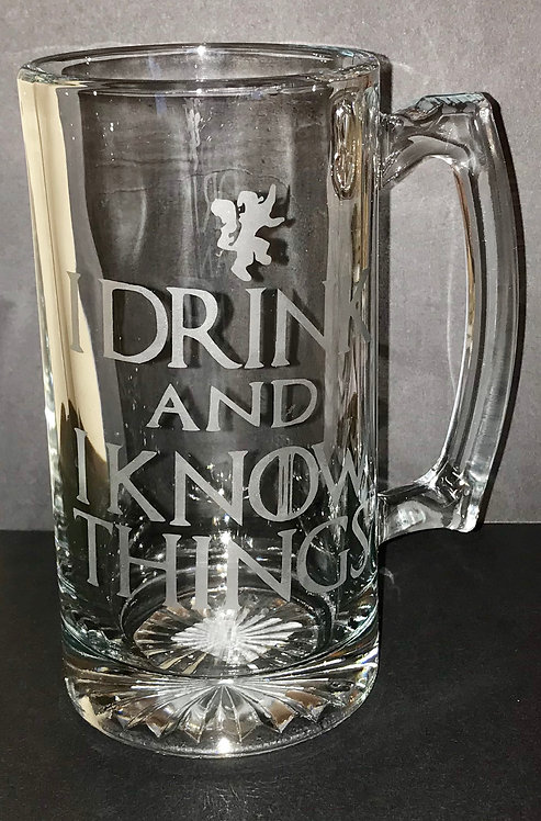I Drink And I Know Things Beer Mug