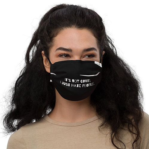 I Just Hate People Premium Face Mask
