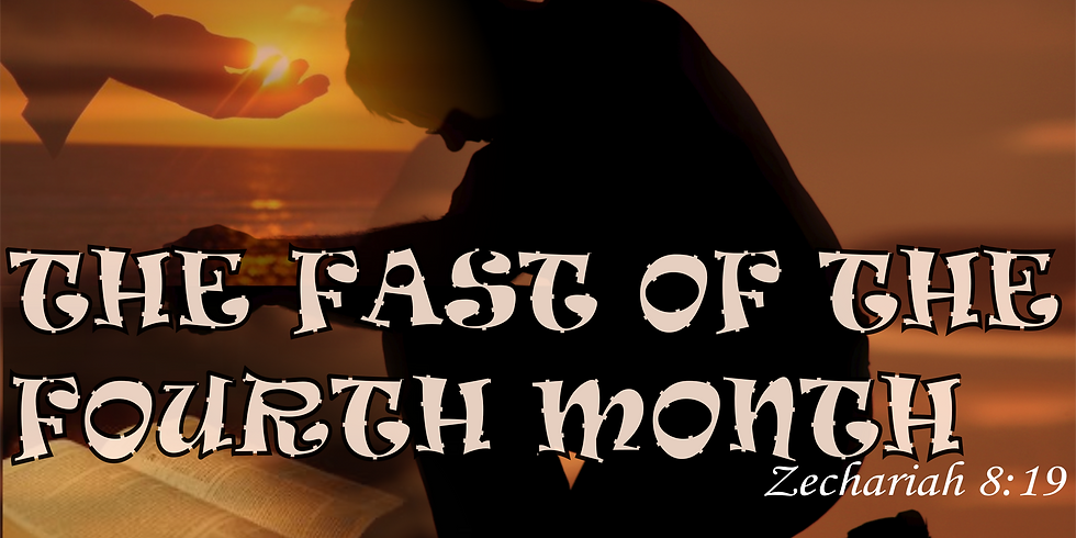 Fast of the 4th Month - Zech 8:19 -  Taking Back Territories..