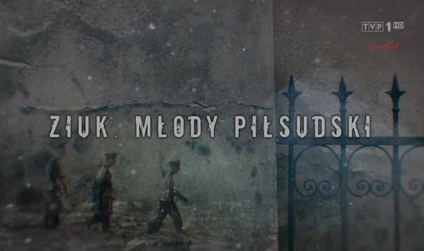 """Czołówka serialu historycznego """"Ziuk. Młody Piłsudski"""""""